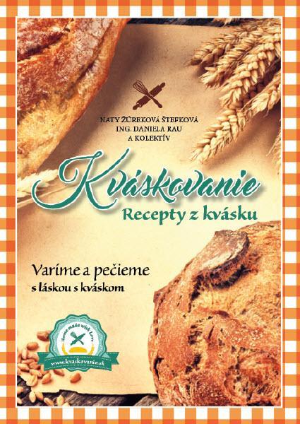 Kniha: Kváskovanie. Recepty z kvásku - Naty Žúreková Štefková