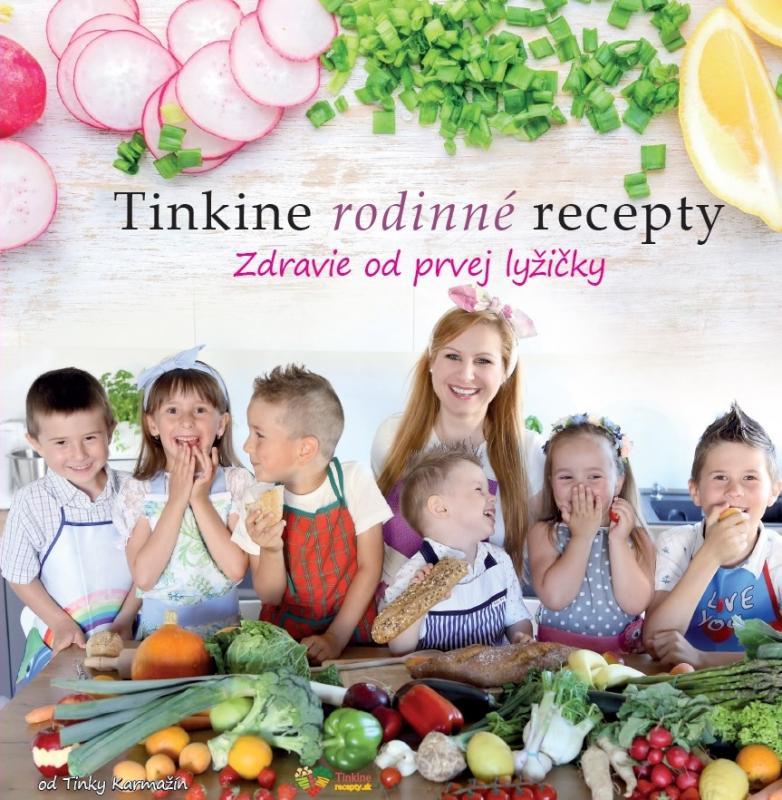 Kniha: Tinkine rodinné recepty - Tinka Karmažín