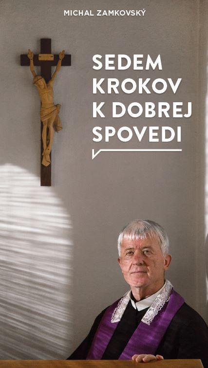 Kniha: Sedem krokov k dobrej spovedi - Michal Zamkovský