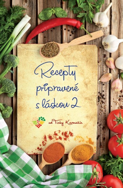 Kniha: Recepty pripravené sláskou 2 - Tinka Karmažín