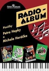 Kniha: Radio-album 4: Písničky Petra Hapky a Michala Horáčkaautor neuvedený