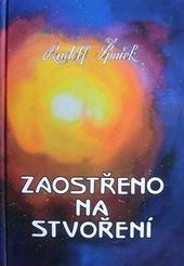 Kniha: Zaostřeno na stvoření - Rudolf Špaček